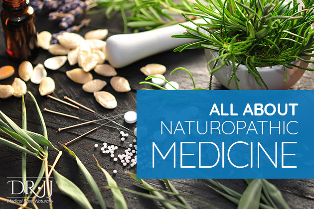 All About Naturopathic Medicine   Dr  JJ, Naturopathic